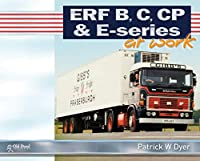 ERF B, C, CP & E-Series at Work