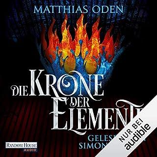 Die Krone der Elemente                   Autor:                                                                                                                                 Matthias Oden                               Sprecher:                                                                                                                                 Simon Jäger                      Spieldauer: 20 Std. und 56 Min.     37 Bewertungen     Gesamt 4,0
