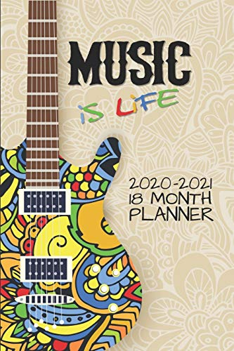 Music Is Life 2020 - 2021 18 Month Planner: Classic Rock Rap Heavy Metal Classical or Blues | January - June | Daily Organizer Calendar Agenda | 6x9 | ... Calendar Agenda Home Work Family Organizer)
