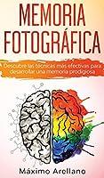 Memoria Fotográfica: Descubre las técnicas más efectivas para desarrollar una memoria prodigiosa