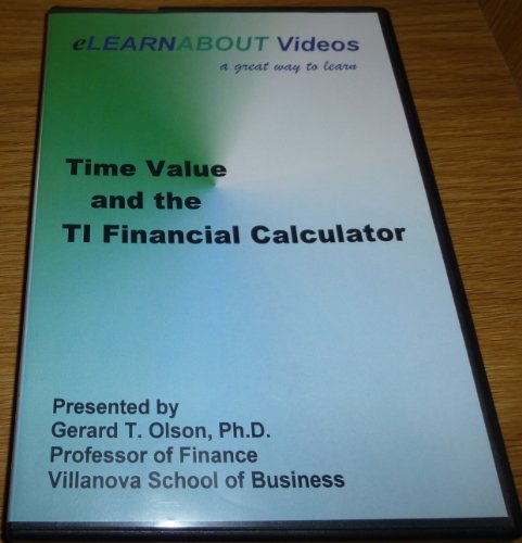 Time Value and the Ti Financial Calculator