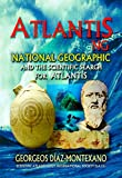 ATLANTIS . NG National Geographic and the scientific search for Atlantis (English Edition)...