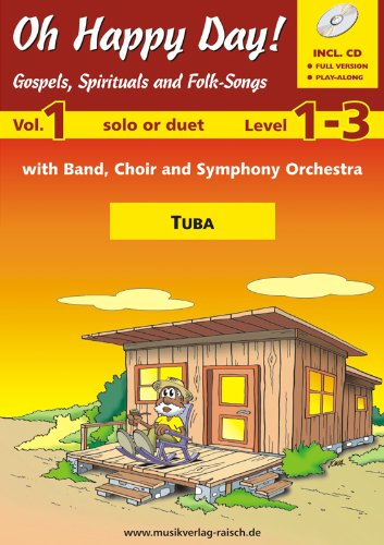 Oh happy day Vol.1 für Tuba C (play-along / Notenheft mit 2 Begleit-CD's)