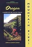 Mountain Bike! Oregon (America by Mountain Bike Series)