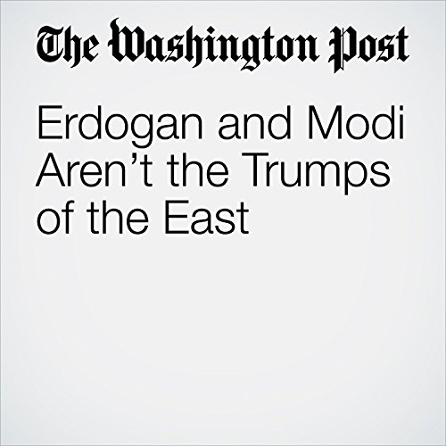Erdogan and Modi Aren't the Trumps of the East copertina
