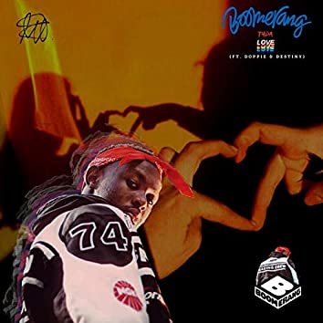 Boomerang Typa Love (feat. Doppie & Destiny)