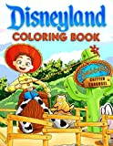 Disneyland Coloring Book: The Book Let You Take a Tour Of Disneyland And The Fun Is That You Can Get Creative With Disneyland