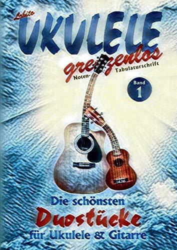 Die schönsten Duostücke für Ukulele und Gitarre: Die schönsten Duostücke von Lobito für Ukulele und Gitarre (Lobito - UKULELE grenzenlos)