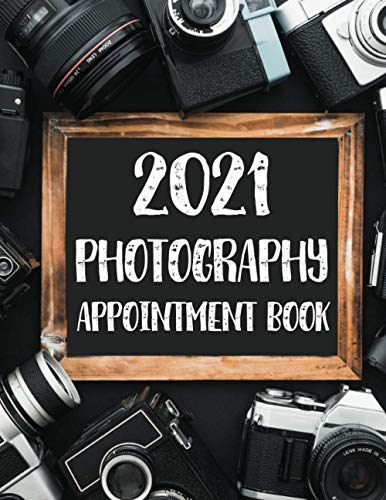Photography Appointment book 2021: Daily Schedule for Photographers booking 365 days, 7:00 - 9:30 (30 minutes increments) Events, Weddings, Studio. with camera frame cover