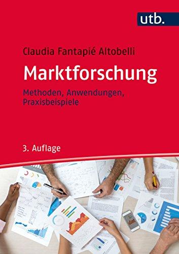 Marktforschung: Methoden - Anwendungen - Praxisbeispiele