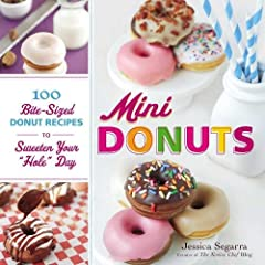 Mini Donuts 100 Bite Sized Donut Recipes to Sweeten Your Hole Day
