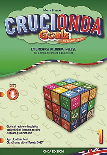 Crucionda goals. Enigmistica di lingua inglese. Per la Scuola media. Con espansione online (Vol. 1)