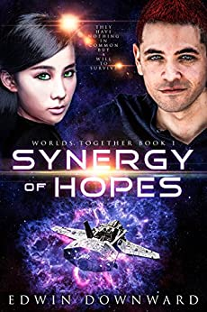 Synergy Of Hopes (Worlds Together Book 1) by [Edwin Downward]