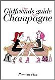 Girlfriends Guide to Champagne (Bubbles Book 1) (English Edi