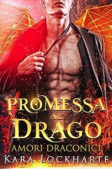 Promessa al drago: Amori Draconici (Italian Edition) par [Kara Lockharte, Ernesto Pavan]