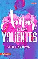 Amar es para Valientes / Amar is for the Brave