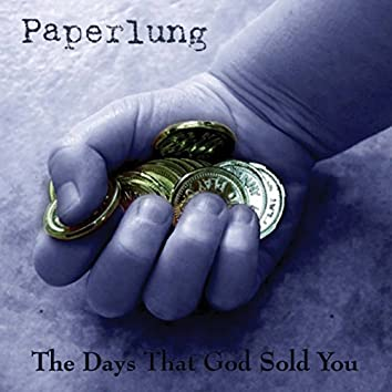 The Days That God Sold You