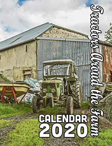 Tractors Around the Farm Calendar 2020: 14 Months of Photos of this Useful, Indispensable Farm Helper in its Natural Setting