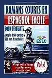 Romans courts en espagnol facile pour débutants avec plus de 60 exercices & 200 mots de...