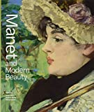 Manet and Modern Beauty – The Artist′s Last Years (Getty Publications –)