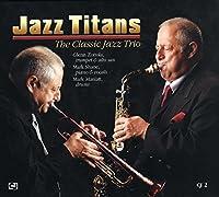 Jazz Titans: The Classic Jazz Trio