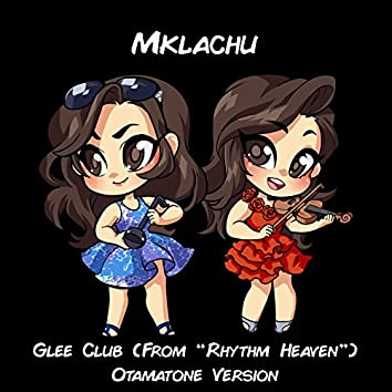 "Glee Club (From ""Rhythm Heaven"") [Otamatone Version]"
