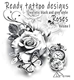 Ready tattoo designs Roses: Realistic black and grey tattoo designs