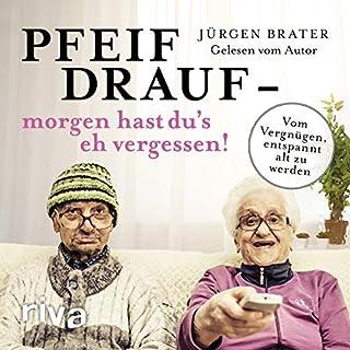 Pfeif drauf - morgen hast du's eh vergessen! cover art