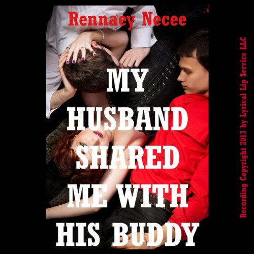My Husband Shared Me with His Buddy!     A Double Penetration Short              By:                                                                                                                                 Rennaey Necee                               Narrated by:                                                                                                                                 Poetess Connie                      Length: 21 mins     Not rated yet     Overall 0.0