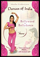 Dances of India: Bollywood to Bollydance with Meera by Meera Varma