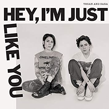 Hey, I'm Just like You