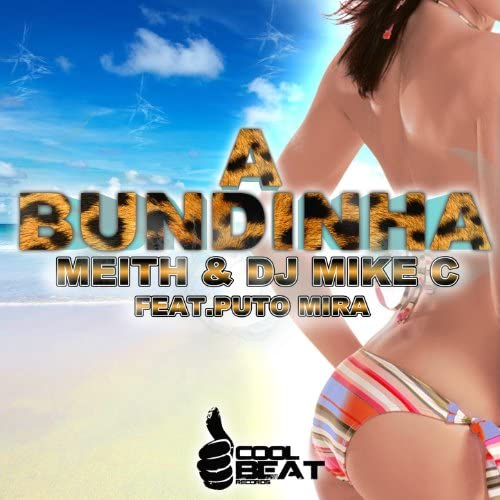 Meith & DJ Mike C feat. Puto Mira