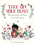 Take Off Your Brave: Poems Just for You