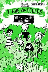 7 rue des Écolos, tome 1 : On n'est pas nés pour obéir ! par Sophie Dieuaide