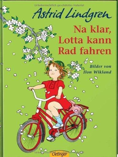Na klar, Lotta kann radfahren. by Ilon Wikland (1997-01-01)