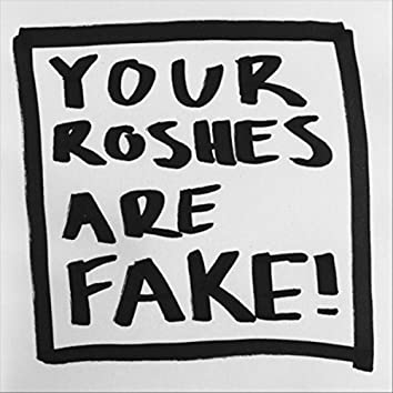 Your Roshes Are Fake