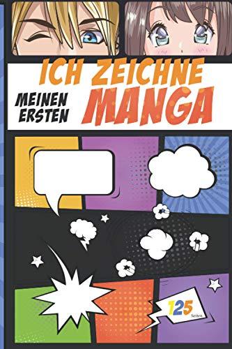 Ich zeichne meinen ersten Manga: 125 Seiten zum Zeichnen Ihres eigenen Mangas   Leere Bretter zum Ausfüllen und Zeichnen im A4-Format   ideales Geschenk für Kinder, Jugendliche und Erwachsene