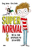 Supernormal: No cal tenir superpoders per ser un heroi (INFANTIL CATALÀ)