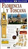 Guias Visuales Peugeot: Florencia Y Toscana (Dorling Kindersley Spanish Travel Guides)