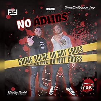 No Adlibs (feat. Marky Redd)