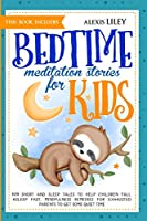 Bedtime Meditation Stories for Kids: This Book Includes: 109 Short and Sleep Tales to Help Children Fall Asleep Fast. Mindfulness Remedies for Exhausted Parents to Get Some Quiet Time and Full Nights of Dreams