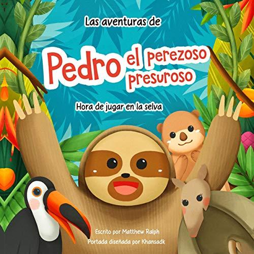 Las Aventuras De Pedro El Perezoso Presuroso [The Adventures of Pedro the Speedy Sloth] cover art