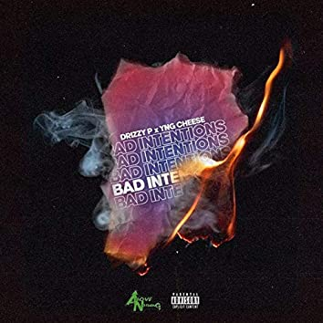 Bad Intentions (feat. YNG Cheese)
