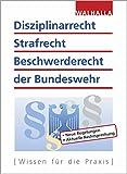 Disziplinarrecht, Strafrecht, Beschwerderecht der Bundeswehr: WDO und WBO: Alles zur Neufassung der ZDv - Karl Helmut Schnell