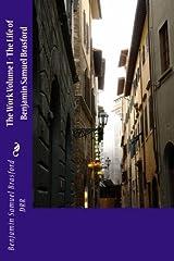 The Work Volume I - The Life of Benjamin Samuel Brasford (Volume 1) Paperback