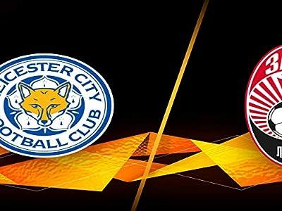 Full Match Replay: Leicester vs. Zorya Luhansk