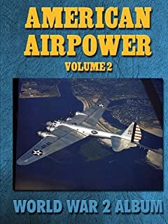 American Airpower Volume 2: World War 2 Album