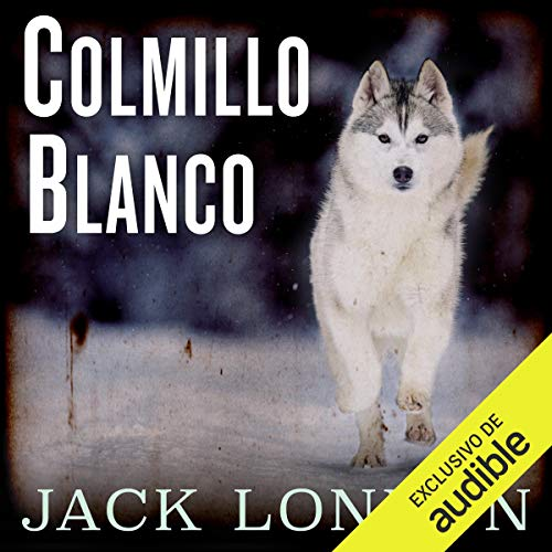 Colmillo blanco [White Fang] (Nómadas del tiempo)                   By:                                                                                                                                 Jack London                               Narrated by:                                                                                                                                 Eduardo Wasveiler                      Length: 9 hrs and 1 min     Not rated yet     Overall 0.0