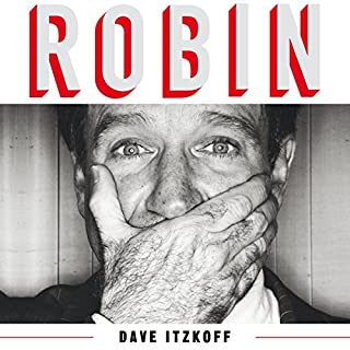 Robin                   By:                                                                                                                                 Dave Itzkoff                               Narrated by:                                                                                                                                 Fred Berman                      Length: 16 hrs and 15 mins     118 ratings     Overall 4.7