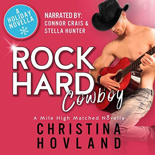 Rock Hard Cowboy: A Sizzling, Romantic Comedy Holiday Novella! (Mile High Matched, Book 0)
